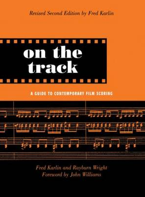 On the Track: A Guide to Contemporary Film Scoring (Hardback)