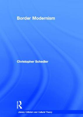 Border Modernism - Literary Criticism and Cultural Theory (Hardback)