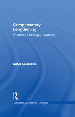 Compensatory Lengthening: Phonetics, Phonology, Diachrony - Outstanding Dissertations in Linguistics (Hardback)