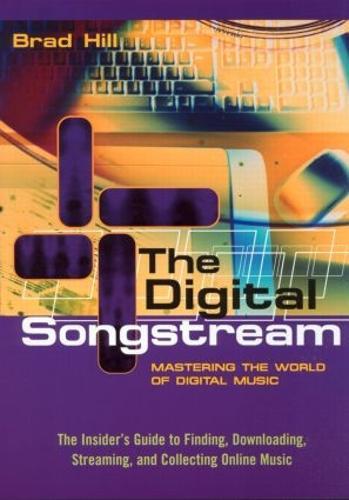 The Digital Songstream: Mastering the World of Digital Music (Paperback)
