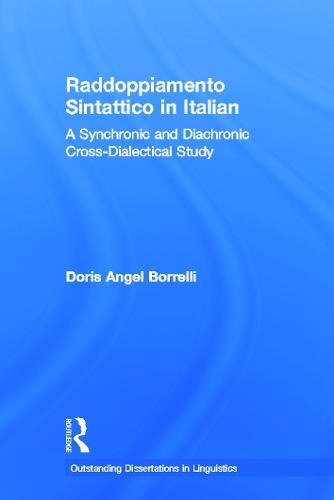 Raddoppiamento Sintattico in Italian: A Synchronic and Diachronic Cross-Dialectical Study - Outstanding Dissertations in Linguistics (Hardback)