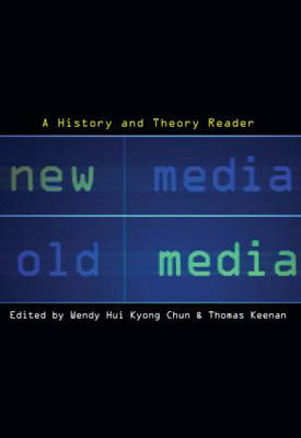 New Media, Old Media: A History and Theory Reader (Paperback)