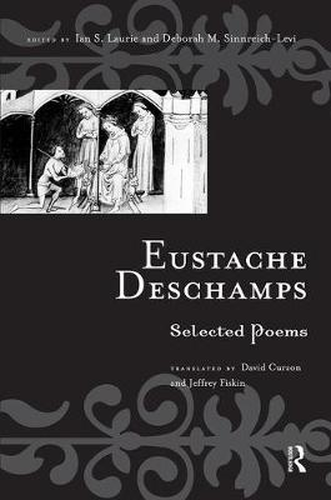 Eustache Deschamps: Selected Poems - Routledge Medieval Texts (Hardback)