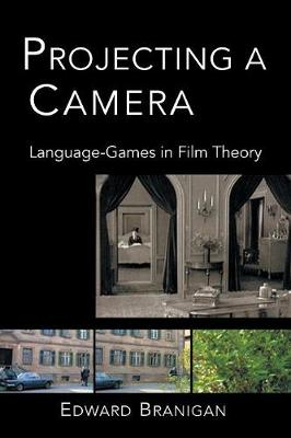 Projecting a Camera: Language-Games in Film Theory (Paperback)