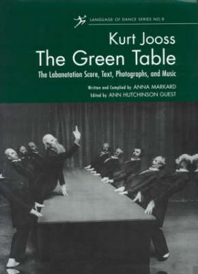 The Green Table: The Labanotation Score, Text, Photographs, and Music (Hardback)
