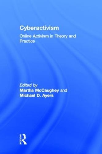 Cyberactivism: Online Activism in Theory and Practice (Hardback)