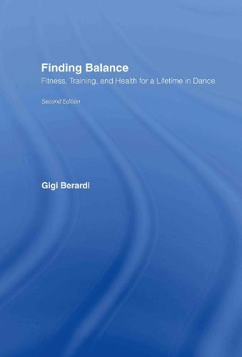 Finding Balance: Fitness, Training, and Health for a Lifetime in Dance (Hardback)