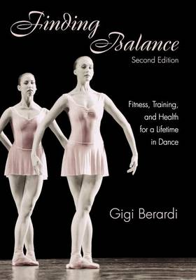 Finding Balance: Fitness, Training, and Health for a Lifetime in Dance (Paperback)