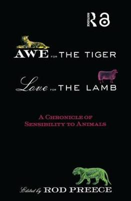 Awe for the Tiger, Love for the Lamb: A Chronicle of Sensibility to Animals (Paperback)