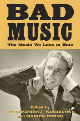 Bad Music: The Music We Love to Hate (Paperback)