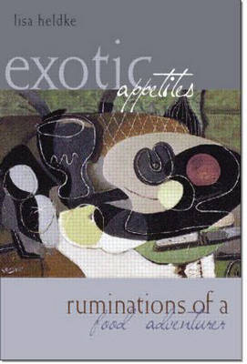 Exotic Appetites: Ruminations of a Food Adventurer (Paperback)