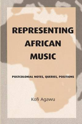 Representing African Music: Postcolonial Notes, Queries, Positions (Paperback)