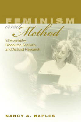 Feminism and Method: Ethnography, Discourse Analysis, and Activist Research (Paperback)