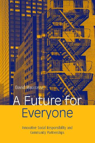 A Future for Everyone: Innovative Social Responsibility and Community Partnerships (Paperback)