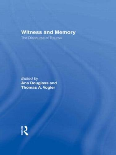 Witness and Memory: The Discourse of Trauma (Hardback)