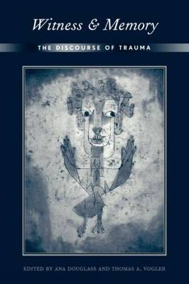 Witness and Memory: The Discourse of Trauma (Paperback)