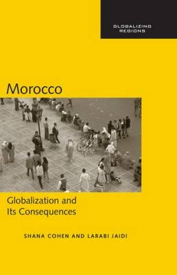 Morocco: Globalization and Its Consequences - Global Realities (Hardback)