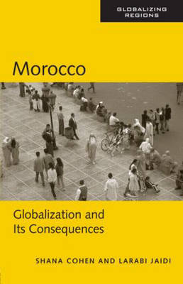 Morocco: Globalization and Its Consequences - Global Realities (Paperback)