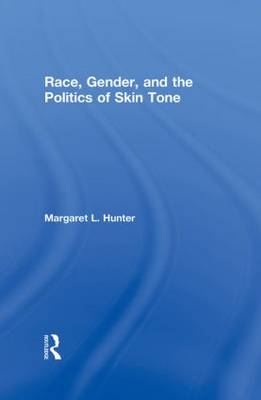 Race, Gender, and the Politics of Skin Tone (Hardback)