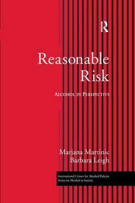 Reasonable Risk: Alcohol in Perspective - ICAP Series on Alcohol in Society (Hardback)