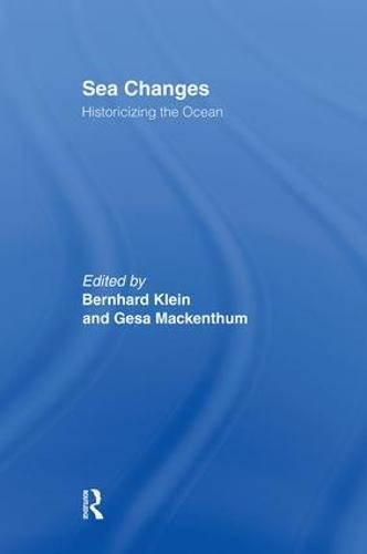 Sea Changes: Historicizing the Ocean (Hardback)