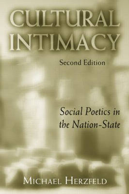 Cultural Intimacy: Social Poetics in the Nation-State (Paperback)