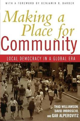 Making a Place for Community: Local Democracy in a Global Era (Paperback)
