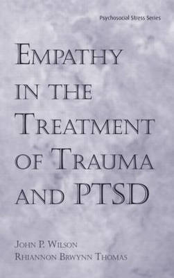 Empathy in the Treatment of Trauma and PTSD - Psychosocial Stress Series (Hardback)