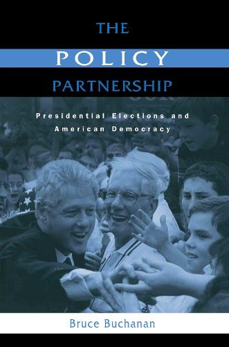 The Policy Partnership: Presidential Elections and American Democracy (Paperback)