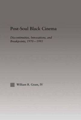 Post-Soul Black Cinema: Discontinuities, Innovations and Breakpoints, 1970-1995 - Studies in African American History and Culture (Hardback)