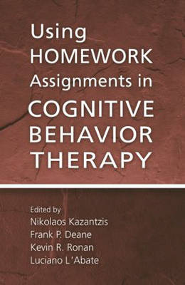 Using Homework Assignments in Cognitive-behavioral Therapy (Hardback)