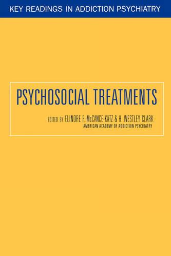 Psychosocial Treatments - Key Readings in Addiction Psychiatry (Paperback)
