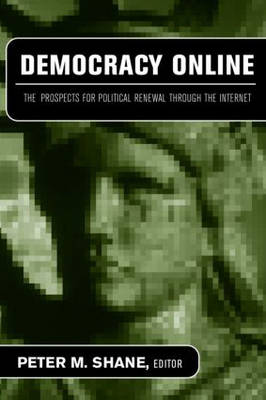 Democracy Online: The Prospects for Political Renewal Through the Internet (Paperback)
