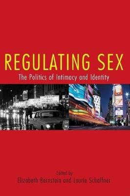 Regulating Sex: The Politics of Intimacy and Identity - Perspectives on Gender (Paperback)