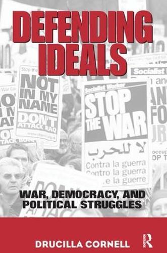 Defending Ideals: War, Democracy, and Political Struggles (Hardback)