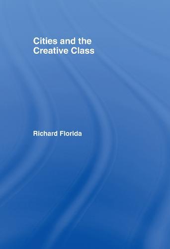 Cities and the Creative Class (Hardback)