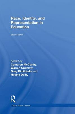 Race, Identity, and Representation in Education - Critical Social Thought (Hardback)