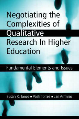 Negotiating the Complexities of Qualitative Research in Higher Education (Paperback)