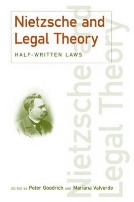 Nietzsche and Legal Theory: Half-Written Laws (Paperback)