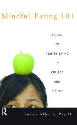 Mindful Eating 101: A Guide to Healthy Eating in College and Beyond (Paperback)