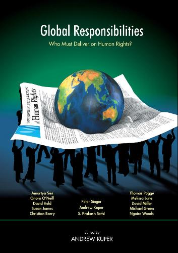 Global Responsibilities: Who Must Deliver on Human Rights? (Hardback)