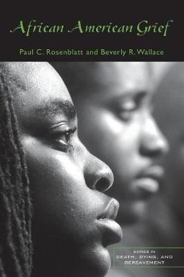 African American Grief - Series in Death, Dying, and Bereavement (Paperback)
