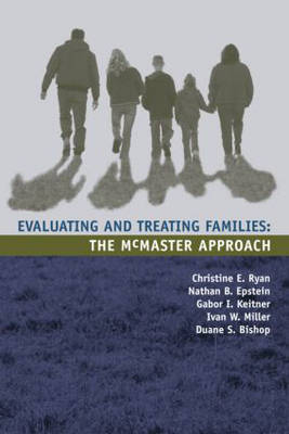 Evaluating and Treating Families: The McMaster Approach (Paperback)