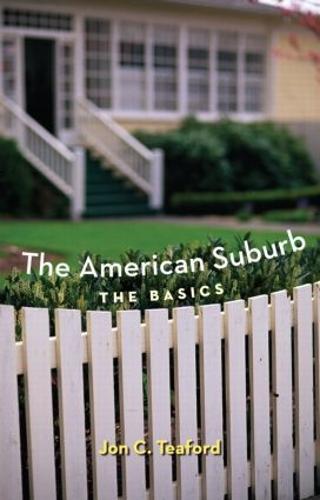 The American Suburb: The Basics (Paperback)