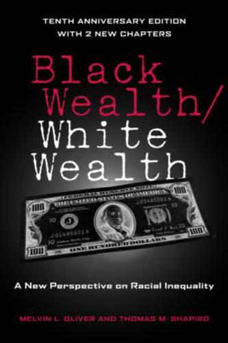 Black Wealth / White Wealth: A New Perspective on Racial Inequality (Paperback)