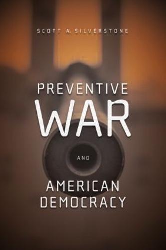 Preventive War and American Democracy (Paperback)