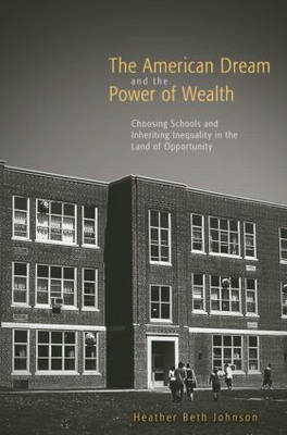 The American Dream and the Power of Wealth (Paperback)