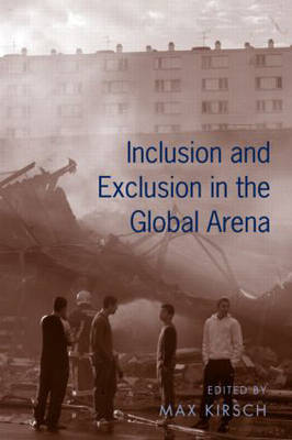 Inclusion and Exclusion in the Global Arena (Paperback)