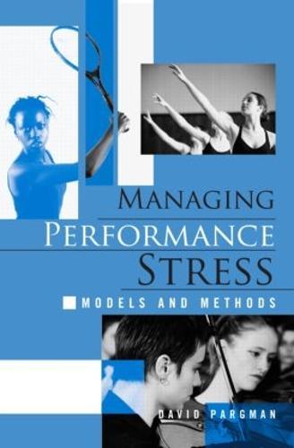 Managing Performance Stress: Models and Methods (Paperback)