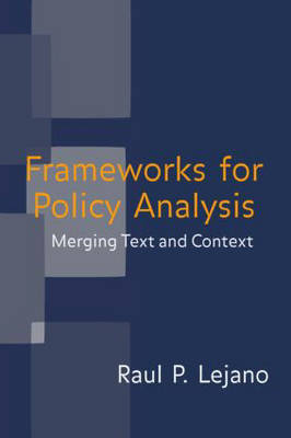 Frameworks for Policy Analysis: Merging Text and Context (Paperback)